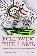 Following the Lamb: The Theme of Discipleship in the Book of Revelation eBook
