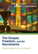 The Gospel, Freedom, and the Sacraments Paperback