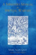 A Minister's Manual For Spiritual Warfare Paperback