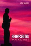 Sharpsburg: A Civil War Narrative
