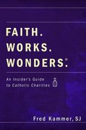 Faith. Works. Wonders. eBook
