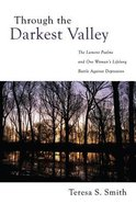 Through the Darkest Valley eBook