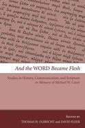 And the Word Became Flesh eBook