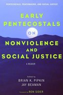 Early Pentecostals on Nonviolence and Social Justice eBook