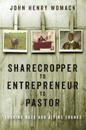 Sharecropper to Entrepreneur to Pastor
