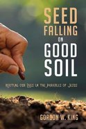 Seed Falling on Good Soil eBook