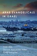 Arab Evangelicals in Israel Paperback