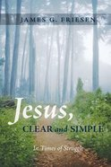 Jesus, Clear and Simple eBook