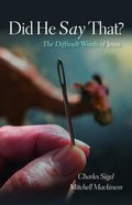 Did He Say That?: The Difficult Words of Jesus Paperback