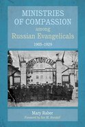 Ministries of Compassion Among Russian Evangelicals, 1905-1929 eBook