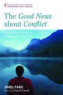The Good News About Conflict Paperback