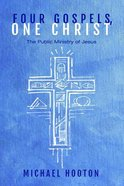 Four Gospels, One Christ Paperback