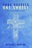 Four Gospels, One Christ