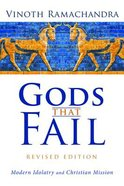 Gods That Fail: Modern Idolatry and Christian Mission (3rd Edition) Paperback