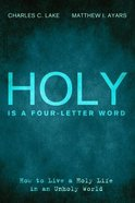 Holy is a Four-Letter Word eBook