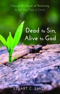 Dead to Sin, Alive to God Paperback
