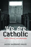 We Are Catholic Paperback