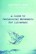 A Guide to Pentecostal Movements For Lutherans Paperback