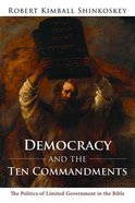 Democracy and the Ten Commandments Paperback