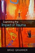 Examining the Impact of Trauma Paperback