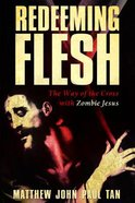 Redeeming Flesh: The Way of the Cross With Zombie Jesus Paperback