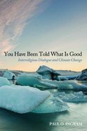 You Have Been Told What is Good Paperback