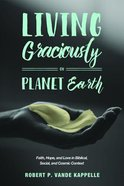 Living Graciously on Planet Earth Paperback