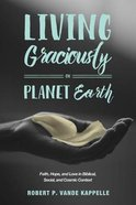 Living Graciously on Planet Earth eBook