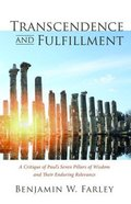Transcendence and Fulfillment: A Critique of Paul's Seven Pillars of Wisdom and Their Enduring Relevance Paperback