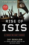 Rise of ISIS: A Threat We Can't Ignore (New & Expanded) Paperback