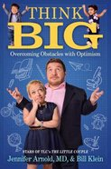 Think Big: Overcoming Obstacles With Optimism Hardback