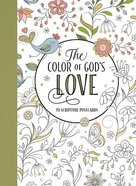 The Color of God's Love (Adult Coloring Books Series) Paperback
