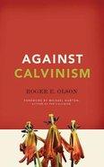 Against Calvinism (Unabridged, 11 Cds) CD