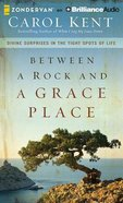 Between a Rock and a Grace Place (Unabridged, 8 Cds) CD