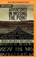 Adventures in Missing the Point (Unabridged, Mp3) CD