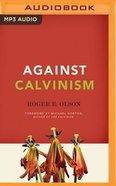 Against Calvinism (Unabridged, Mp3) CD