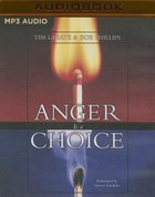 Anger is a Choice (Unabridged, Mp3)