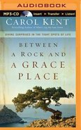 Between a Rock and a Grace Place (Unabridged, Mp3) CD