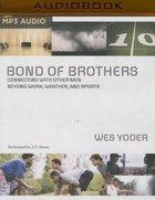 Bond of Brothers (Unabridged, Mp3) CD