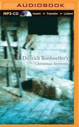 Dietrich Bonhoeffer's Christmas Sermons (Unabridged, Mp3) CD