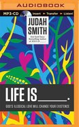 Life is ______. (Unabridged, Mp3) CD