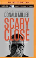 Scary Close (Unabridged, Mp3) CD