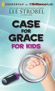 Case For Grace For Kids (Unabridged, 4 Cds) CD