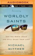 Becoming Worldly Saints (Unabridged, Mp3) CD