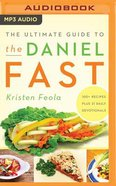 The Ultimate Guide to the Daniel Fast (Unabridged, Mp3) CD