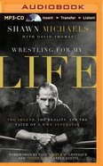 Wrestling For My Life (Unabridged, Mp3) CD