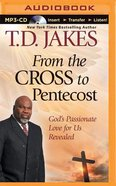 From the Cross to Pentecost (Unabridged, Mp3) CD