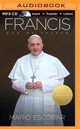 Francis: Man of Prayer (Unabridged, Mp3) CD