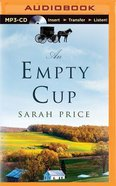 An Empty Cup (Unabridged, Mp3)
