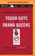 Tough Guys and Drama Queens (Unabridged, Mp3) CD